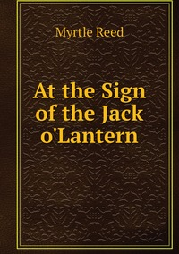 At the Sign of the Jack o'Lantern, Reed Myrtle обложка-превью