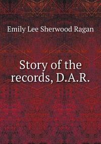Story of the records, D.A.R., Emily Lee Sherwood Ragan обложка-превью