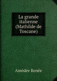 La grande italienne (Mathilde de Toscane), Amedee Renee обложка-превью