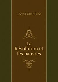 La Révolution et les pauvres, Leon Lallemand обложка-превью