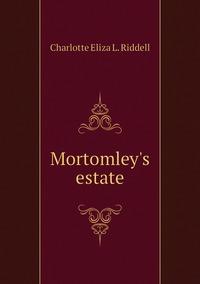 Mortomley's estate, Charlotte Eliza L. Riddell обложка-превью