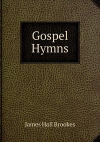 Gospel Hymns, James Hall Brookes обложка-превью