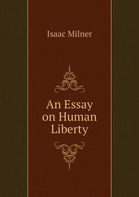 An Essay on Human Liberty, Isaac Milner обложка-превью