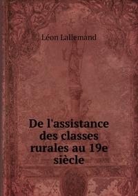 De l'assistance des classes rurales au 19e siècle, Leon Lallemand обложка-превью