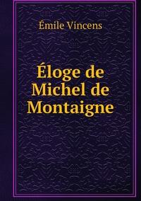 Éloge de Michel de Montaigne, Emile Vincens обложка-превью