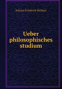 Ueber philosophisches studium, Herbart Johann Friedrich обложка-превью