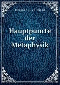 Hauptpuncte der Metaphysik, Herbart Johann Friedrich обложка-превью