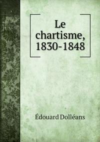 Le chartisme, 1830-1848, Edouard Dolleans обложка-превью