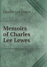 Книга под заказ: «Memoirs of Charles Lee Lewes»