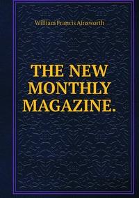 THE NEW MONTHLY MAGAZINE., William Francis Ainsworth обложка-превью