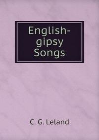 English-gipsy Songs, C. G. Leland обложка-превью