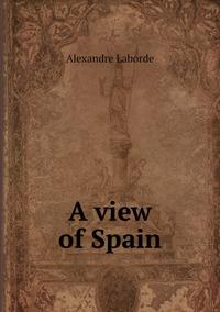 A view of Spain, Alexandre Laborde обложка-превью