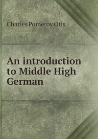 An introduction to Middle High German, Charles Pomeroy Otis обложка-превью