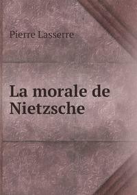 La morale de Nietzsche, Pierre Lasserre обложка-превью