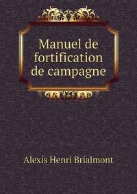 Manuel de fortification de campagne, Alexis Henri Brialmont обложка-превью