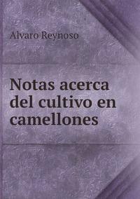 Notas acerca del cultivo en camellones, Alvaro Reynoso обложка-превью