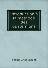 Introduction à la méthode des quaternions, Charles-Ange Laisant обложка-превью