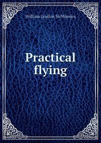 Practical flying, William Gordon McMinnies обложка-превью