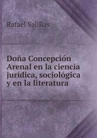 Doña Concepción Arenal en la ciencia jurídica, sociológica y en la literatura, Rafael Salillas обложка-превью