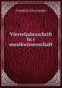 Vierteljahrsschrift für musikwissenschaft, Friedrich Chrysander обложка-превью