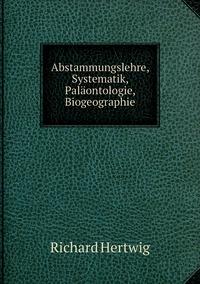 Abstammungslehre, Systematik, Paläontologie, Biogeographie, Richard Hertwig обложка-превью
