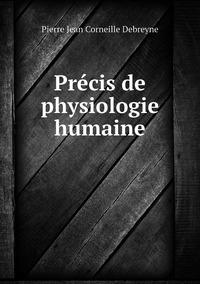 Précis de physiologie humaine, Pierre Jean Corneille Debreyne обложка-превью