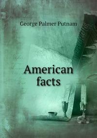 American facts, George Palmer Putnam обложка-превью