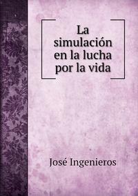 La simulación en la lucha por la vida, Jose Ingenieros обложка-превью