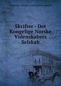 Skrifter - Det Kongelige Norske Videnskabers Selskab, Kongelige Norske Videnskabers Selskab обложка-превью