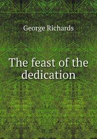 The feast of the dedication, George Richards обложка-превью
