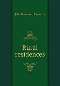 Rural residences, John Buonarotti Papworth обложка-превью