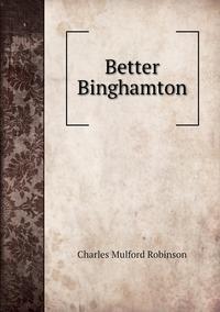 Better Binghamton, Robinson Charles Mulford обложка-превью