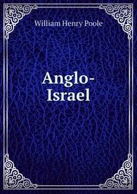 Anglo-Israel, William Henry Poole обложка-превью