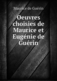 Oeuvres choisies de Maurice et Eugénie de Guérin, Maurice de Guerin обложка-превью