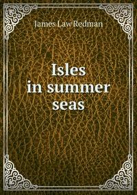 Isles in summer seas, James Law Redman обложка-превью