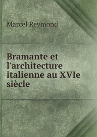 Bramante et l'architecture italienne au XVIe siècle, Marcel Reymond обложка-превью