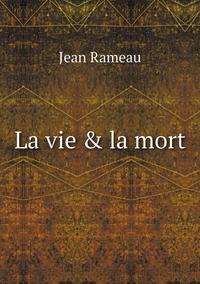 La vie & la mort, Jean Rameau обложка-превью