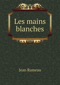 Les mains blanches, Jean Rameau обложка-превью