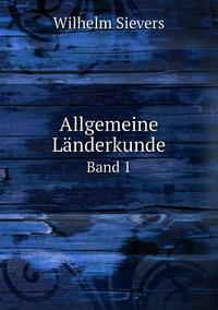 Allgemeine Länderkunde: Band 1, Wilhelm Sievers обложка-превью