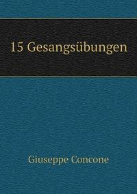 15 Gesangsübungen, Giuseppe Concone обложка-превью