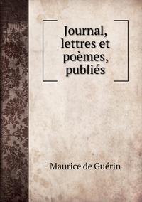 Journal, lettres et poèmes, publiés, Maurice de Guerin обложка-превью