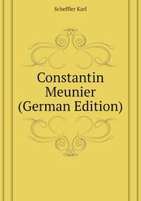 Constantin Meunier (German Edition), Scheffler Karl обложка-превью
