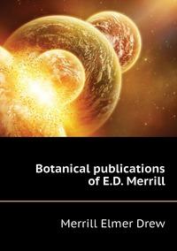 Botanical publications of E.D. Merrill, Merrill Elmer Drew обложка-превью