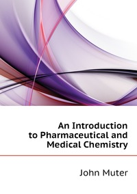 Книга под заказ: «An Introduction to Pharmaceutical and Medical Chemistry»