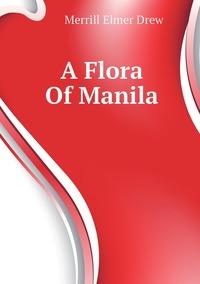 A Flora Of Manila, Merrill Elmer Drew обложка-превью