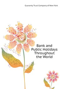 Bank and Public Holidays Throughout the World, Guaranty Trust Company of New York обложка-превью