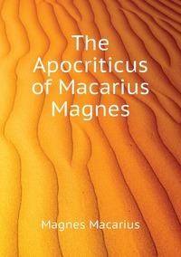 The Apocriticus of Macarius Magnes, Magnes Macarius обложка-превью
