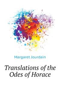 Translations of the Odes of Horace, Margaret Jourdain обложка-превью