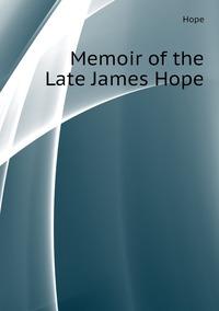 Memoir of the Late James Hope, Hope обложка-превью