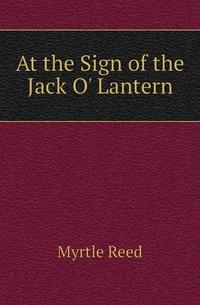 At the Sign of the Jack O' Lantern, Reed Myrtle обложка-превью